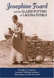 Josephine Foard and the glazed pottery of Laguna Pueblo by Dwight P. Lanmon