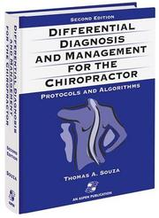 Differential diagnosis and management for the chiropractor by Thomas A. Souza