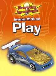 Inventions We Use for Play (Everyday Inventions) PDF
