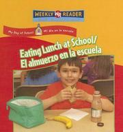 Eating Lunch at School/ El Almuerzo En La Escuela