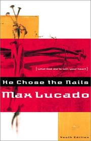 Cover of: He Chose the Nails by Max Lucado