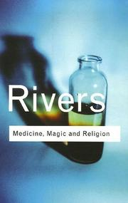 Medicine, magic, and religion by Rivers, W. H. R.