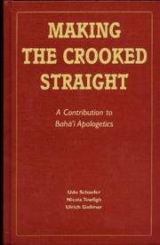 Cover of: Making the Crooked Straight by Udo Schaefer, Ulrich Gollmer, Nicola Towfigh