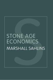 Stone age economics by Marshall David Sahlins