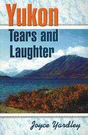 Yukon tears and laughter by Joyce Yardley