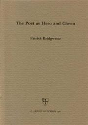 The poet as hero and clown by Patrick Bridgwater
