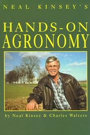 Neal Kinsey's hands-on agronomy by Neal Kinsey