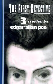 Cover of: The First Detective by Edgar Allan Poe