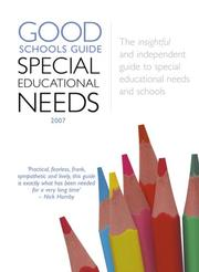 The Good Schools Guide - Special Educational Needs 2007 by Sandra Hutchinson