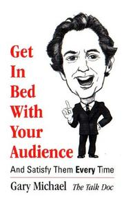 Get In Bed With Your AudienceAnd Satisfy Them EVERY Time