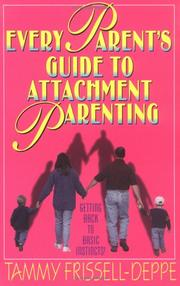 Every Parents Guide to Attachment Parenting