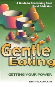 Gentle Eating by Skip Sauvain