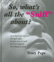 So what's all the Sniff about? An in depth plea for sanity and equal rights for your sense of smell - our most neglected and endangered sense PDF