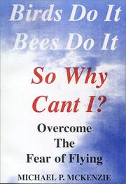 Birds Do It, Bees Do It, So Why Can't I Overcome The Fear of Flying? PDF