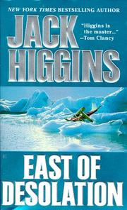 East of Desolation by Jack Higgins