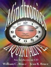 Cover of: Mindtronics! and Inquiry Alive! by William C. Bruce, Jean K. Bruce