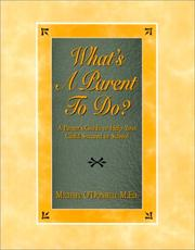 What's A Parent To Do? A Parent's Guide To Help Your Child Succeed In School PDF