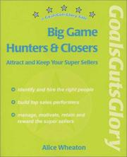 Big Game Hunters and Closers-Attract and Keep Your Super Sellers PDF