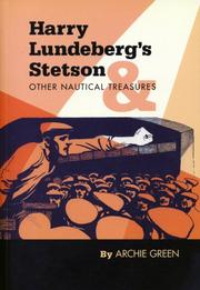 Harry Lundeberg's Stetson & Other Nautical Treasures by Archie Green