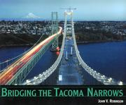 Bridging the Tacoma Narrows by John V. Robinson