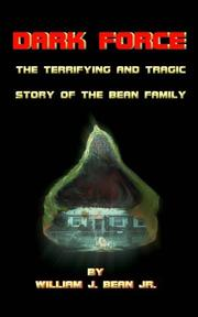 Dark Force - The Terrifying and Tragic Story of the Bean Family PDF