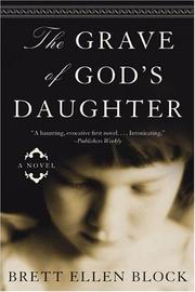 The Grave of God&#39;s Daughter by Brett Ellen Block