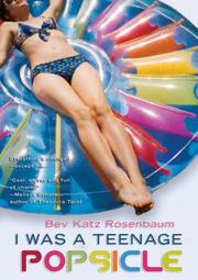I Was a Teenage Popsicle by Bev Katz Rosenbaum