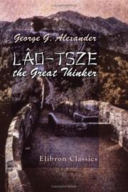 Lâo-Tsze, the great thinker by George Gardiner Alexander
