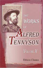 The works of Alfred Tennyson by Alfred, Lord Tennyson