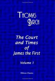 The court and times of James the First by Thomas Birch