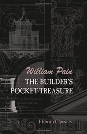 The builder&#39;s pocket-treasure by William Pain