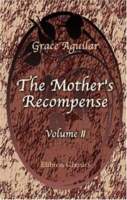 The mother's recompense by Grace Aguilar