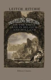 Travelling Sketches on the Rhine, and in Belgium and Holland by Leitch Ritchie