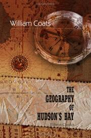 The geography of Hudson's Bay by William Coats