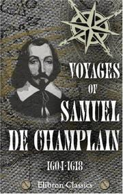 Voyages of Samuel de Champlain, 1604-1618 by Samuel de Champlain