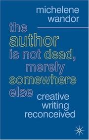 The author is not dead, merely somewhere else by Michelene Wandor