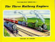 The three railway engines by Reverend W. Awdry