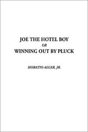 Joe the Hotel Boy or Winning Out by Pluck by Horatio Alger, Jr.