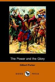 The power and the glory by Gilbert Parker
