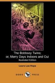 The Bobbsey Twins: Or, Merry Days Indoors and Out PDF