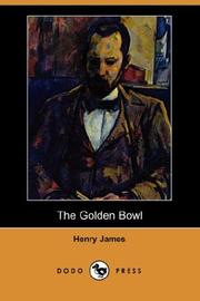 The golden bowl by Henry James, Jr.