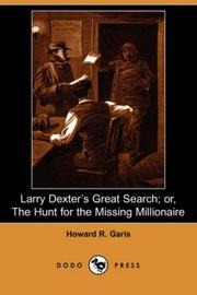 Larry Dexter's Great Search or the Hunt for the Missing Millionaire PDF