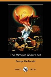 Cover of: The Miracles of our Lord (Dodo Press) by George MacDonald