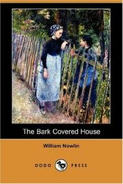The bark covered house by William Nowlin
