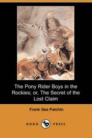 The Pony Rider Boys in the Rockies; or, The Secret of the Lost Claim PDF