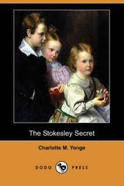 Cover of: The Stokesley Secret (Dodo Press) by Charlotte Mary Yonge