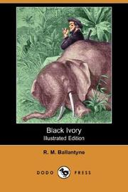 Black Ivory by Robert Michael Ballantyne