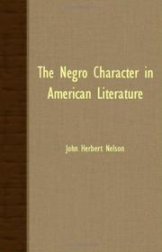 The Negro Character in American Literature by John Herbert Nelson