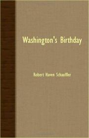 Washington&#39;s birthday by Schauffler, Robert Haven