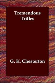 Tremendous trifles by G. K. Chesterton